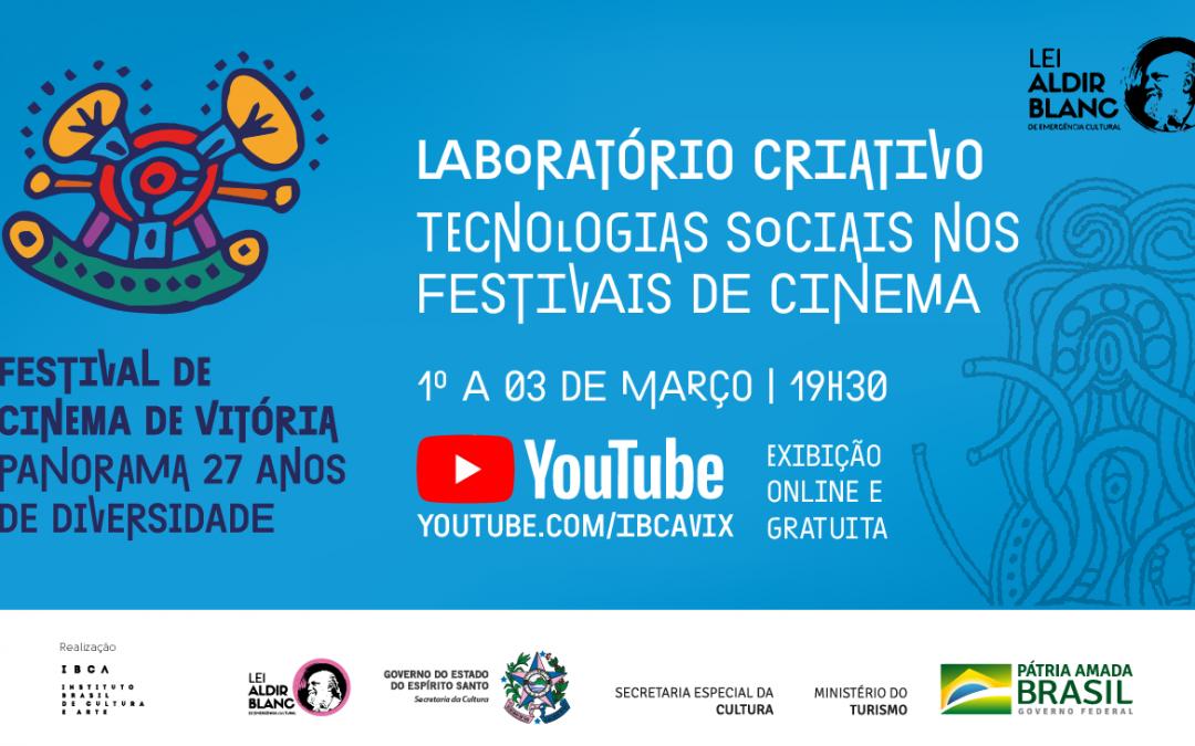 Laboratório Criativo – Tecnologias Sociais nos Festivais de Cinema: inscrições abertas para wokshop de produção