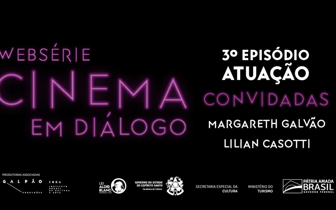 Websérie Cinema em Diálogo: confira o 3º episódio sobre interpretação