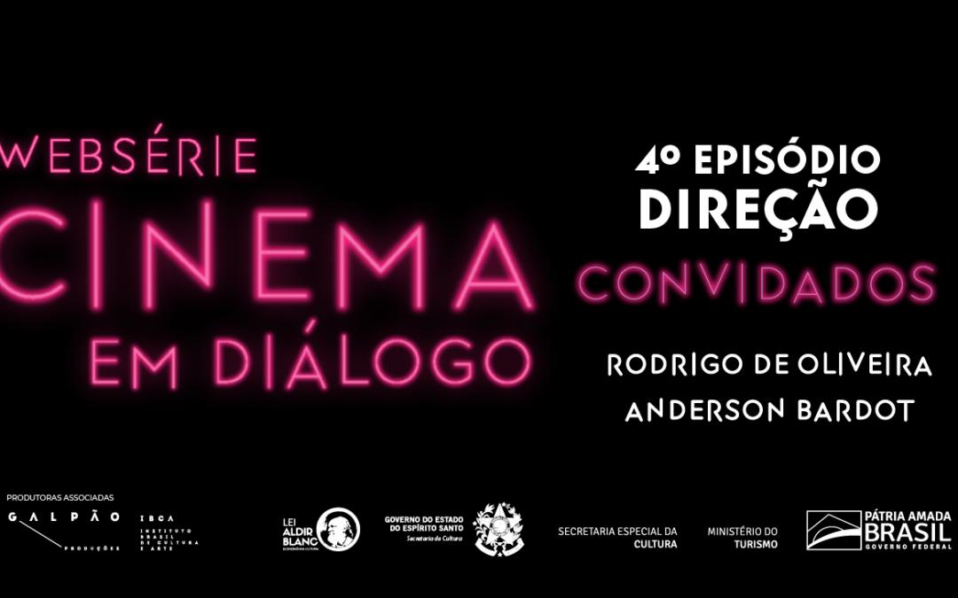 Websérie Cinema em Diálogo: confira o 4º e último episódio sobre direção