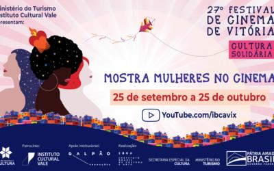 27º FCV – Cultura Solidária: Mostra Mulheres no Cinema está no ar!