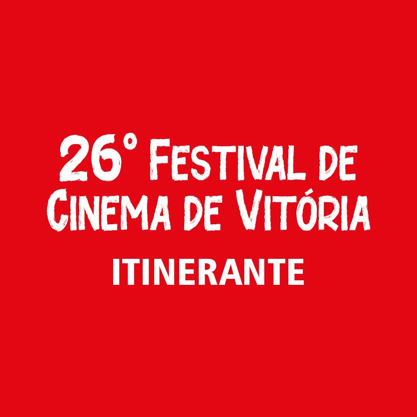 26º Festival de Cinema de Vitória Itinerante